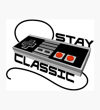 Stay Classic Photographic Print
