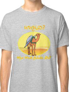 What Would Kaboobie Do? Classic T-Shirt