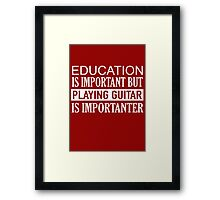 Guitar... when that's all that matters Framed Print