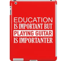 Guitar... when that's all that matters iPad Case/Skin