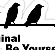 Be Original Be Yourself Birds On A Wire Sticker