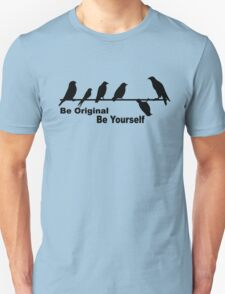Be Original Be Yourself Birds On A Wire T-Shirt