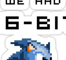 It was 16-Bit back in my day! - Sonic Sticker