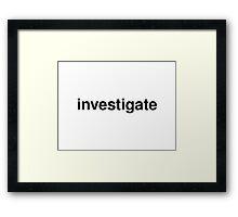 investigate Framed Print
