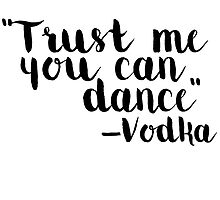 Trust me you can dance by Devon Rushton