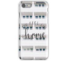 You feel like home iPhone Case/Skin