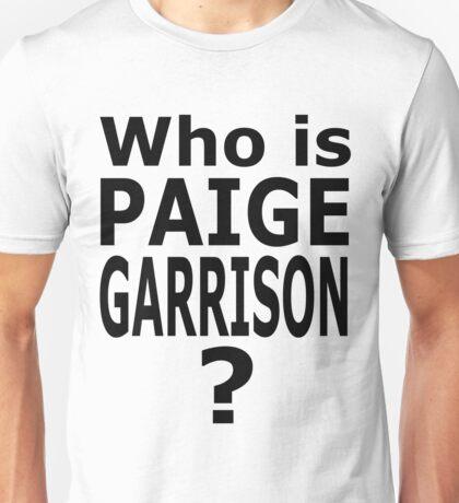 Who is Paige Garrison? Unisex T-Shirt