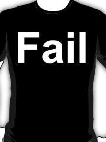 Fail (Reversed Colours) T-Shirt