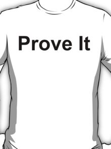 Prove It T-Shirt
