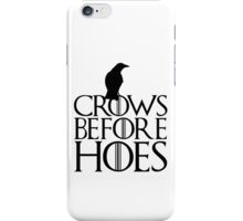 Crows before hoes - Game of Thrones iPhone Case/Skin