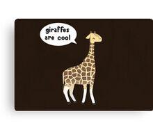 Giraffes are cool Canvas Print