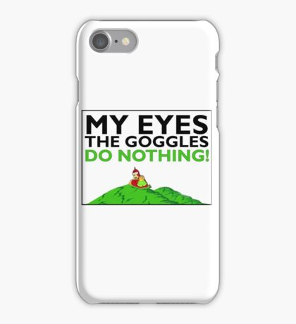The goggles do nothing iPhone Case/Skin