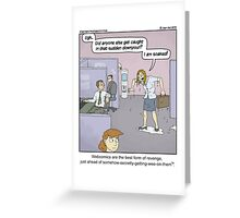 Revenge is a dish best served slightly warm. Greeting Card