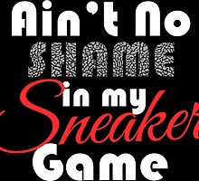 Ain't No Shame in my Sneaker White Cement by tee4daily