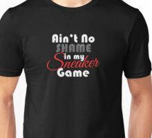 Ain't No Shame in my Sneaker White Cement Unisex T-Shirt