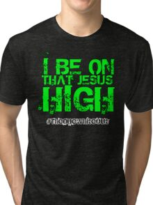#Whiteout: I Be On That Jesus High Tri-blend T-Shirt