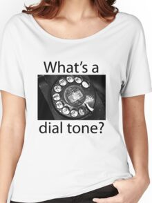 What's a Dial Tone? Women's Relaxed Fit T-Shirt