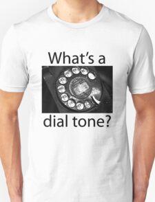 What's a Dial Tone? T-Shirt
