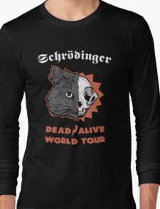 Schrödinger - DEAD/ALIVE World Tour Long Sleeve T-Shirt