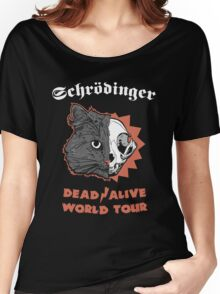 Schrödinger - DEAD/ALIVE World Tour Women's Relaxed Fit T-Shirt