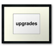 upgrades Framed Print