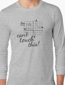 Can't touch this Long Sleeve T-Shirt