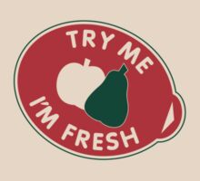 Try Me I'm Fresh by RedCreative