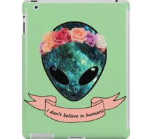I don't believe in humans iPad Case/Skin