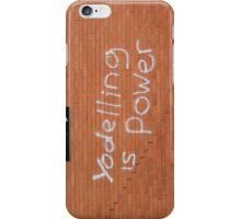 Yodeling is power iPhone Case/Skin