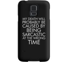 My Death Will Probably Be Caused By Being Sarcastic Samsung Galaxy Case/Skin