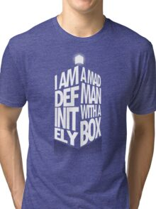 Madman With a Box Tri-blend T-Shirt