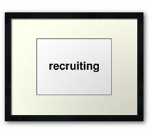 recruiting Framed Print