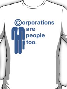 corporations are people too T-Shirt