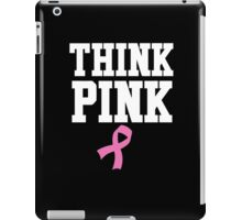 Think Pink III iPad Case/Skin