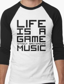 Life is a Game Without Background Music Men's Baseball ¾ T-Shirt