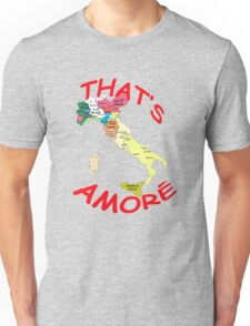 that's amore Unisex T-Shirt