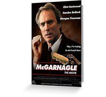 McGarnagle The Movie Greeting Card