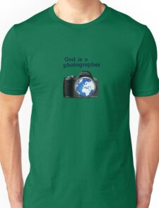 God is a photographer Unisex T-Shirt