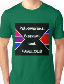 Polyamorous, Bisexual and Fabulous Unisex T-Shirt