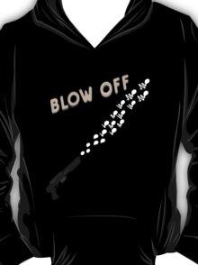 Blow off T-Shirt