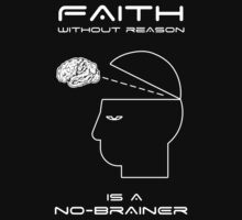 Faith Without Reason is a No-Brainer by Samuel Sheats