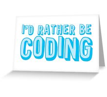 I'd rather be coding Greeting Card