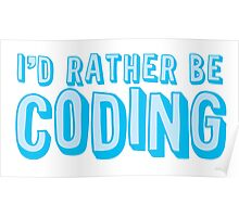 I'd rather be coding Poster