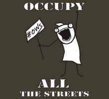 Occupy All the Streets!     by 321Outright