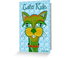 Cats Rule Greeting Card