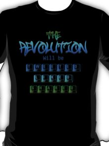 The revolution will be tweeted liked shared (Version 2) T-Shirt