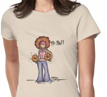 B-Ball Gurl~(C) 2011 Womens Fitted T-Shirt