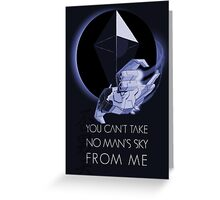 Can't Take No Man's Sky Greeting Card