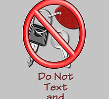 Do Not Text and Drive iPhone Cover by Vickie Emms