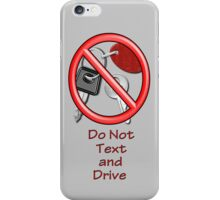 Do Not Text and Drive iPhone Cover iPhone Case/Skin